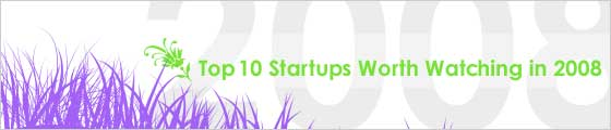 Top 10 Startups Worth Watching in 2008
